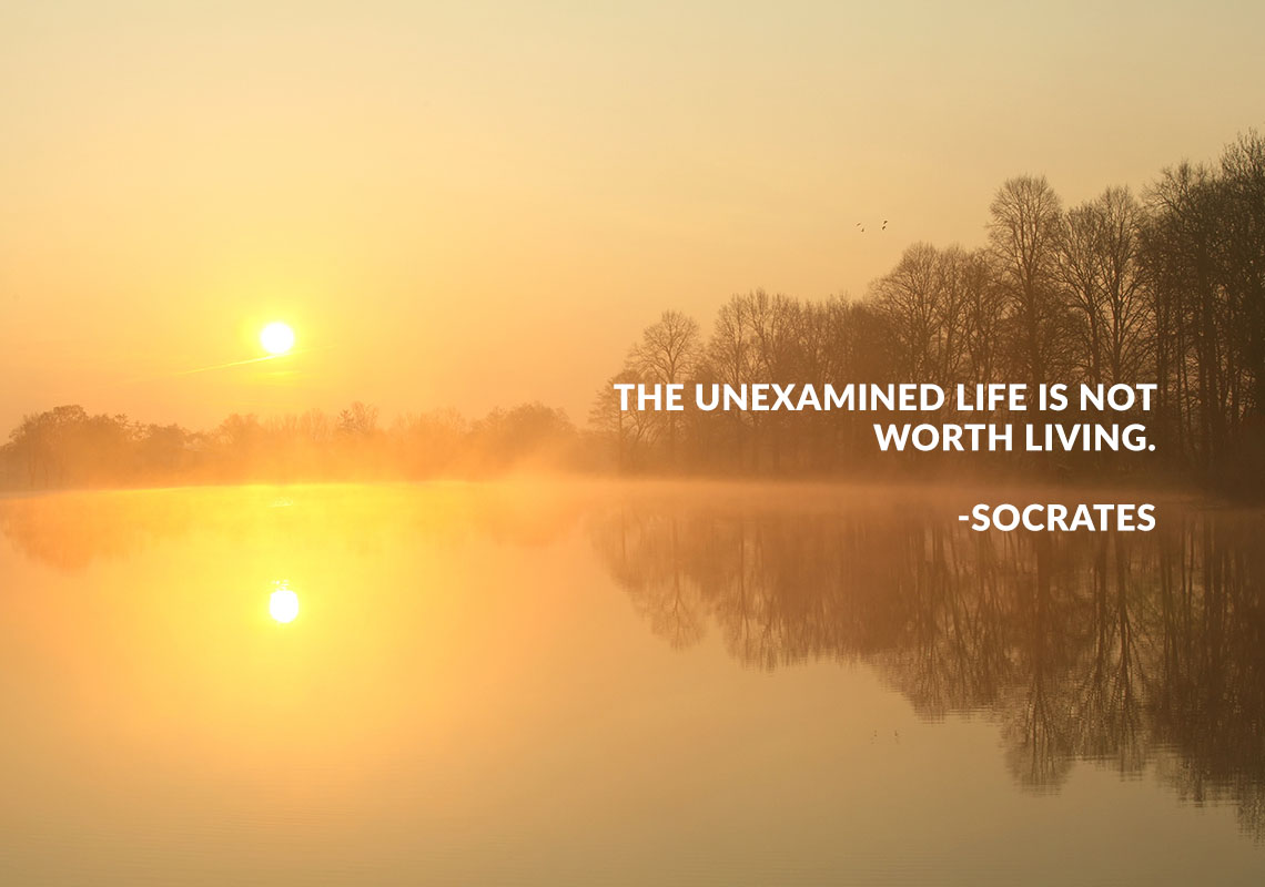 unexamined life not worth living The unexamined life is not worth living (apology 38a) socrates would rather die than give up philosophy, and the jury seems happy to grant him that wish.